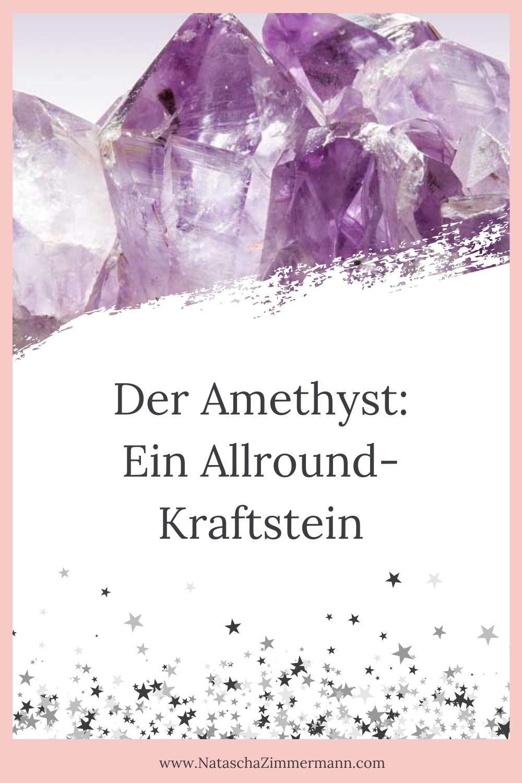 Der Amethyst: Ein Allround Kraftstein
