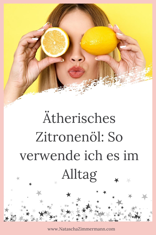 Ätherisches Zitronenöl: Meine Anwendung im Alltag