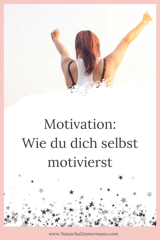 Motivation: Wie du dich selbst motivierst