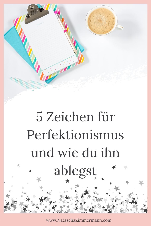 5 Zeichen für Perfektionismus - und wie du ihn ablegst