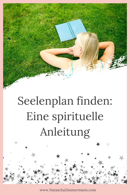 Seelenplan finden: Eine spirituelle Anleitung