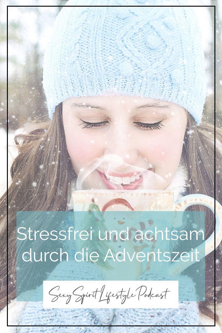 Stressfreie Adventszeit - so kannst du die besinnliche Zeit des Jahres achtsam verbringen. Bring Achtsamkeit in deine Weihnachten. In dieser Podcast-Episode erkläre ich dir, wie es geht. Hör gleich mal rein! #achtsamkeit #stressfrei #weihnachten #adventszeit