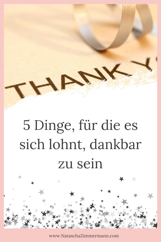 5 Dinge, für die es sich lohnt, dankbar zu sein