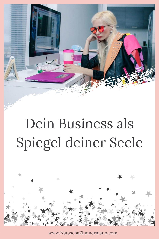 Dein Business als Spiegel deiner Seele